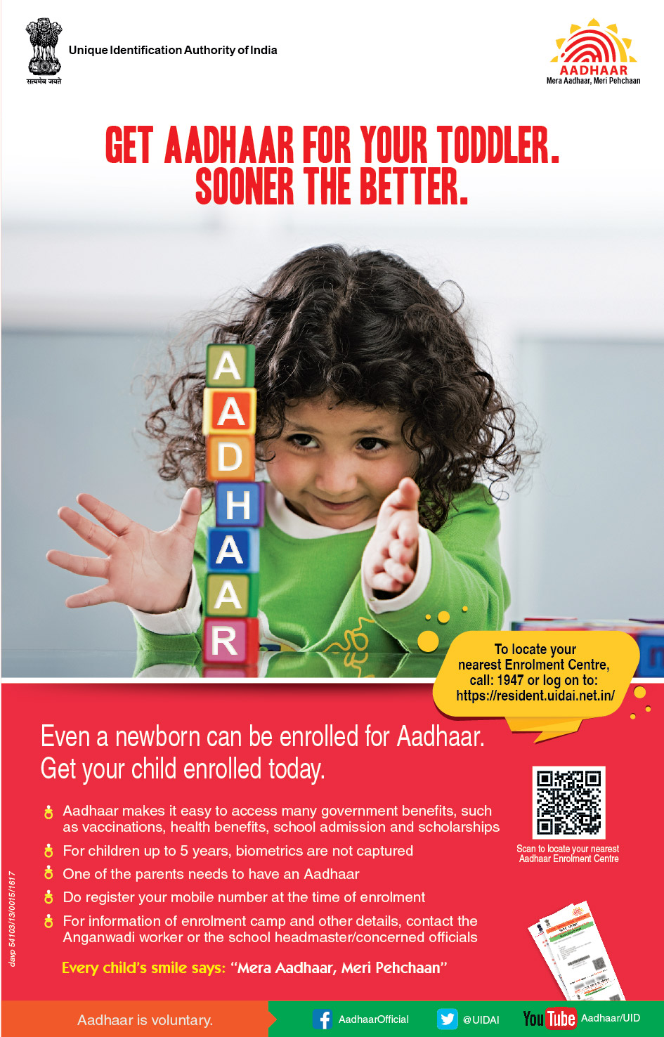 Even newborn can be enrolled for Aadhaar. Get your child enrolled today.